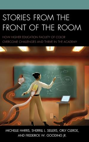 Bog, hardback Stories from the Front of the Room af Michelle Harris, Orly Clerge, Sherrill L. Sellers