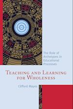 Teaching and Learning for Wholeness
