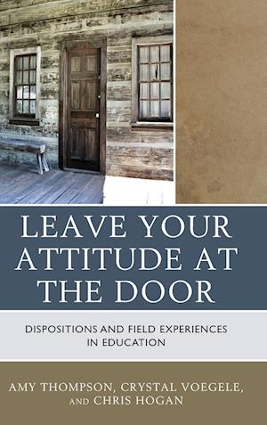 Bog, hardback Check Your Attitude at the Door af Crystal Voegele, Amy Thompson, Chris Hogan