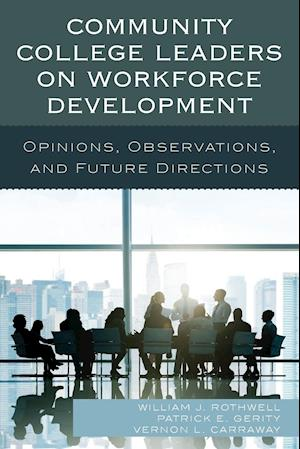 Bog, paperback Community College Leaders on Workforce Development af Vernon L. Carraway, Patrick E. Gerity, William J. Rothwell