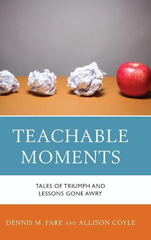 Bog, hardback Teachable Moments af Dennis M. Fare, Allison Coyle