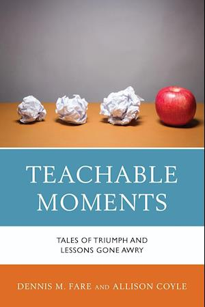 Teachable Moments af Dennis M. Fare, Allison Coyle