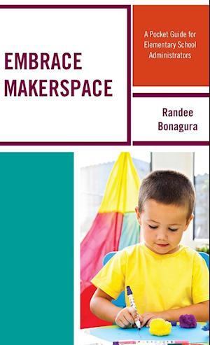 Bog, hardback Embrace Makerspace af Randee Bonagura
