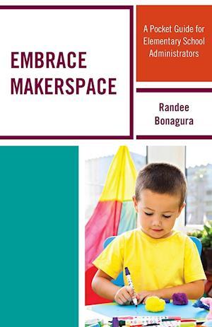 Embrace Makerspace af Randee Bonagura