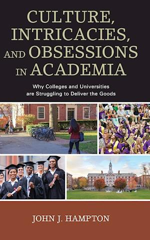 Culture, Intricacies, and Obsessions in Academia af John J. Hampton