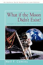 What If the Moon Didn't Exist? af Neil F. Comins