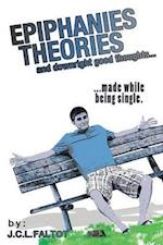 Epiphanies, Theories, and Downright Good Thoughts... af J. C. L. Faltot