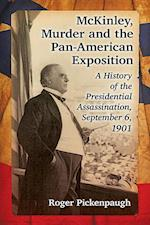 Mckinley, Murder and the Pan-American Exposition