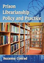 Prison Librarianship Policy and Practice