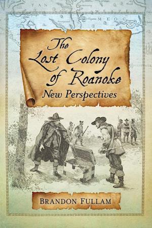 Bog, paperback The Lost Colony of Roanoke af Brandon Fullam
