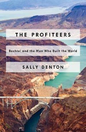 The Profiteers af Sally Denton