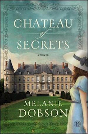 Chateau of Secrets af Melanie Dobson