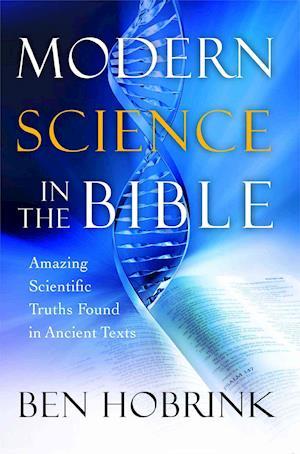 Bog, paperback Modern Science in the Bible af Ben Hobrink