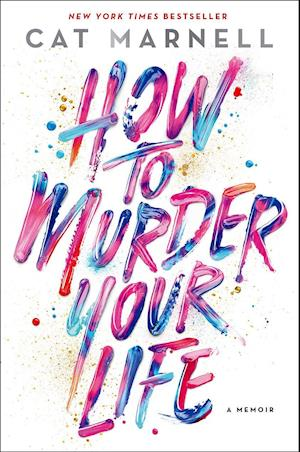 Bog, hardback How to Murder Your Life af Cat Marnell