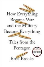 How Everything Became War and the Military Became Everything