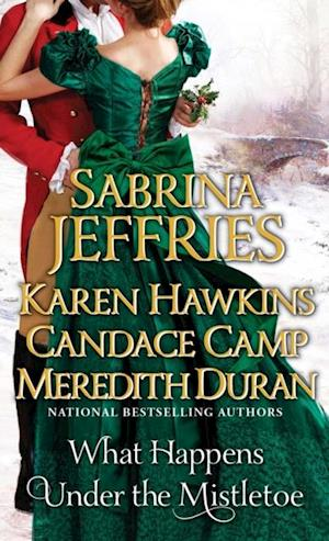 What Happens Under the Mistletoe af Meredith Duran, Sabrina Jeffries, Karen Hawkins