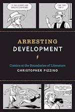 Arresting Development (World Comics and Graphic Nonfiction Series)