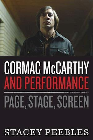 Cormac McCarthy and Performance af Stacey L. Peebles