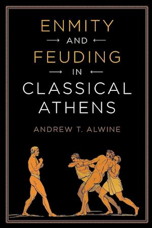 Bog, paperback Enmity and Feuding in Classical Athens af Andrew Alwine
