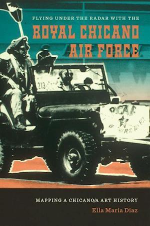Flying Under the Radar with the Royal Chicano Air Force af Ella Maria Diaz
