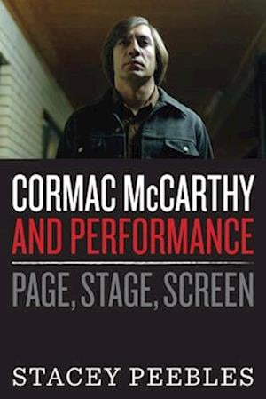 Bog, paperback Cormac McCarthy and Performance af Stacey L. Peebles
