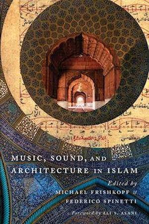 Bog, paperback Music, Sound, and Architecture in Islam