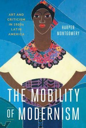 Bog, hardback The Mobility of Modernism af Harper Montgomery