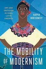 The Mobility of Modernism af Harper Montgomery