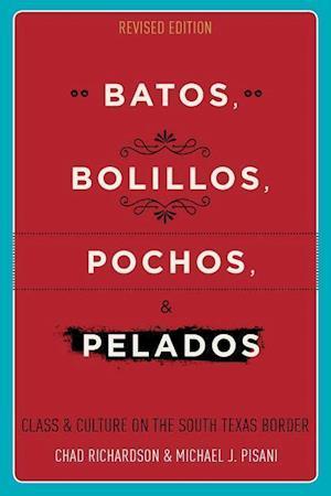 Bog, hardback Batos, Bollilos, Pochos, and Pelados af Michael J. Pisani, Chad Richardson