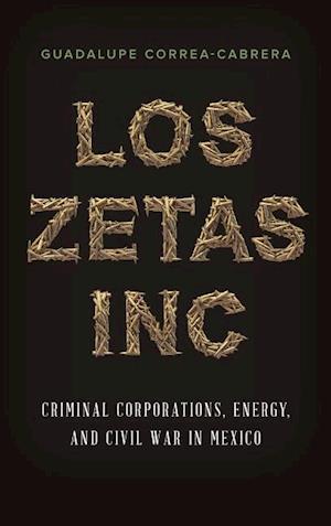 Bog, hardback Los Zetas Inc. af Guadalupe Correa-Cabrera