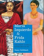 Maria Izquierdo and Frida Kahlo (Latin American and Caribbean Arts and Culture Publication Initiative Mellon Foundation)