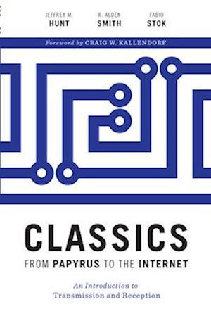 Bog, paperback Classics from Papyrus to the Internet af R. Alden Smith, Fabio Stok, Jeffrey M. Hunt