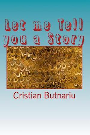Let Me Tell You a Story - Second Volume af Cristian Butnariu