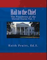 Hail to the Chief Vol. 1
