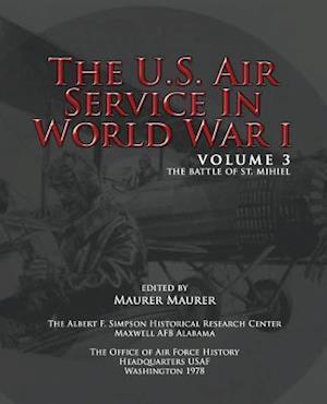 The U.S. Air Service in World War I - Volume 3 af Maurer Maurer