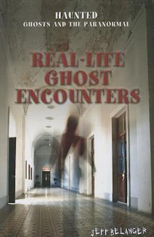 Real-Life Ghost Encounters af Jeff Belanger