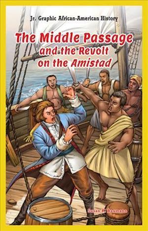 The Middle Passage and the Revolt on the Amistad af Susan K. Baumann