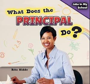 What Does the Principal Do? af Rita Kidde