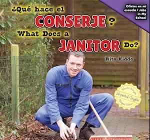 Qu' Hace El Conserje? / What Does a Janitor Do? af Rita Kidde