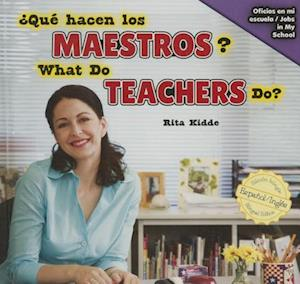 Bog, hardback Qué hacen los maestros? / What Do Teachers Do? af Rita Kidde