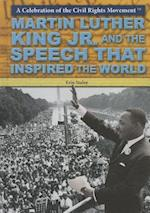 Martin Luther King Jr. and the Speech That Inspired the World af Erin Staley