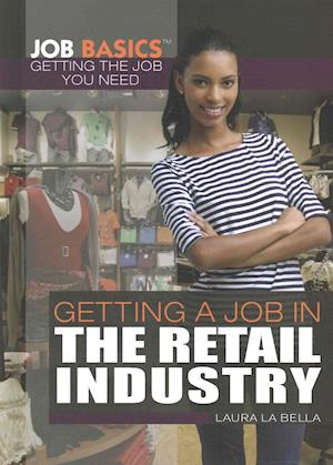 Bog, hardback Getting a Job in the Retail Industry af Laura La Bella