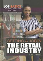 Getting a Job in the Retail Industry (Job Basics Getting the Job You Need)