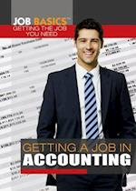 Getting a Job in Accounting (Job Basics Getting the Job You Need, nr. 1)