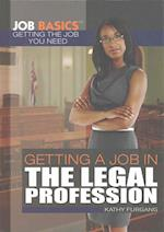 Getting a Job in the Legal Profession (Job Basics Getting the Job You Need)