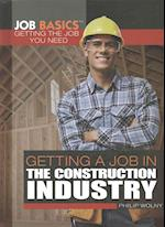Getting a Job in the Construction Industry (Job Basics Getting the Job You Need)