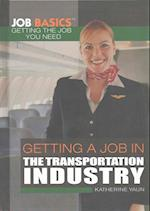 Getting a Job in the Transportation Industry (Job Basics Getting the Job You Need)