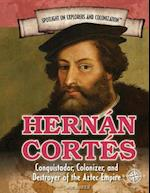 Hernan Cortes (Spotlight on Explorers and Colonization, nr. 6)