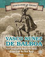 Vasco Nunez De Balboa (Spotlight on Explorers and Colonization, nr. 11)