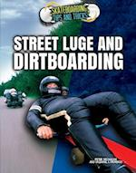 Street Luge and Dirtboarding (Skateboarding Tips and Tricks)